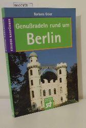 Geier, Barbara  Geier, Barbara Genußradeln rund um Berlin