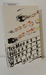 Mooney, Ted  Mooney, Ted Freikarte zu andern Welten