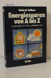 Ballmer, Meinrad  Ballmer, Meinrad Energiesparen von A bis Z