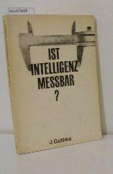 Guthke, Jürgen  Guthke, Jürgen Ist Intelligenz meßbar?