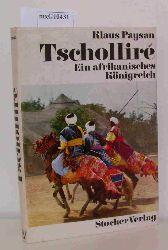 Paysan, Klaus  Paysan, Klaus Tscholliré - Ein afrikanisches Königreich