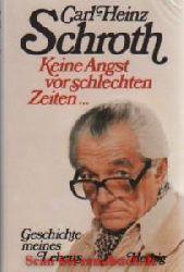 Schroth, Carl H:  Keine Angst vor schlechten Zeiten