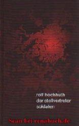 Hochhuth, Rolf:  Der Stellvertreter / Soldaten - Dramen - mit 33 Diskussionsbeiträgen