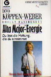 Köppen-Weber, Divo / Fassbender, Ursula:  Alta Major- Energie.
