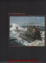 Botting, Douglas:  Die Unterseeboote