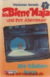 Bonsels, Waldemar:  Die Biene Maja und ihre Abenteuer / Die Räuberburg