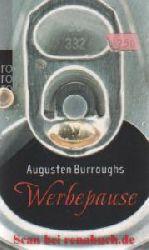 Burroughs, Augusten:  Werbepause - Wahre Geschichten