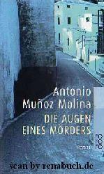 Muñoz Molina, Antonio:  Die Augen eines Mörders