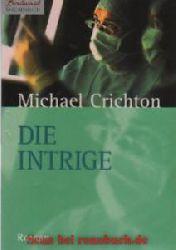 Crichton, Michael:  Die Intrige
