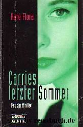 Flora, Kate:  Carries letzter Sommer