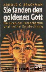 Brackman, Arnold C:  Sie fanden den goldenen Gott