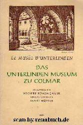 Kübler, Louis:  Das Unterlinden Museum zu Colmar