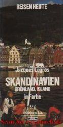 Legros, Jacques:  Skandinavien, Grönland, Island in Farbe