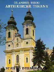 Uzsoki, Andras:  Abteikirche Tihany
