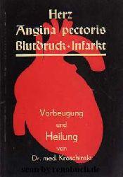 Kroschinski, Dr. med.:  Herz - Angina pectoris - Blutdruck - Infarkt