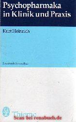 Heinrich, Kurt:  Psychopharmaka in Klinik und Praxis