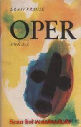 Krause, Ernst:  Oper von A - Z