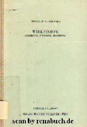 Auerswald, Wilhelm:  Wirkstoffe - Fermente, Vitamine, Hormone