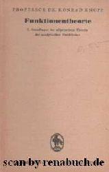 Knopp, Dr. Konrad:  Funktionentheorie: 1. Grundlagen der allgemeinen Theorie der analytischen Funktionen