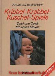 Bartl, Almuth; Bartl, Manfred:  Kribbel-Krabbel-Kuschelspiele