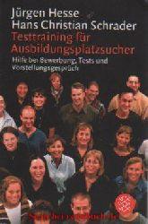 Hesse, Jürgen; Schrader, Hans Ch:  Testtraining für Ausbildungsplatzsucher - Hilfe bei Bewerbung, Tests und Vorstellungsgespräch