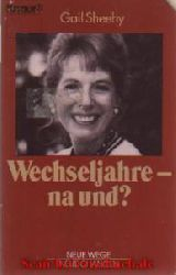 Sheehy, Gail:  Wechseljahre - na und?