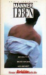 Sylvia Schneider:  Männerleben