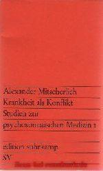 Alexander Mitscherlich:  Krankheit als Konflikt - Studien zur psychosomatischen Medizin 1