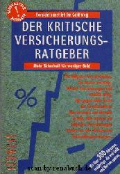 Weiden, Sabine; Frömming, Detlef:  Der kritische Versicherungs-Ratgeber
