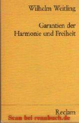 Weitling, Wilhelm:  Garantien der Harmonie und Freiheit