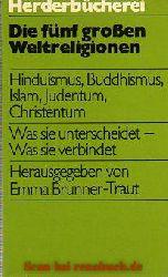Hrsg. Brunner-Traut, Emma.:  Die fünf großen Weltreligionen