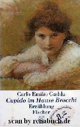 Gadda, Carlo Emilio:  Cupido im Hause Brocchi