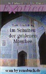 Laufenberg, Maria:  Im Schatten der goldenen Moschee
