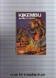 Haynes, A.:  Kikembu der Medizinmann