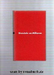 Jameson, Egon / Schwill, Egon:  Skandale um Millionen