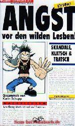 Schupp, Karin:  Angst vor den wilden Lesben.