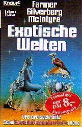 Farmer, Philip Jose / Silverberg, Robert / McIntyre, Vonda N.:  Exotische Welten.