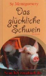 Montgomery, Sy:  Das glückliche Schwein