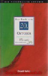Die persönliche Chronik: Das Buch vom 20. Oktober