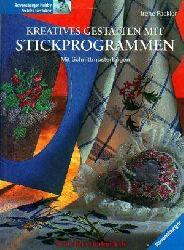 Fackler, Irene:  Kreatives Gestalten mit Stickprogrammen