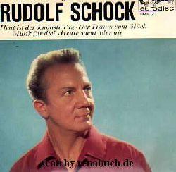 Schock, Rudolf:  Heut ist der schönste Tag - Der Traum vom Glück - Musik für dich - Heute nacht oder nie