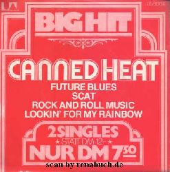 Canned Heat:  Big Hit: Future Blues / Scat / Rock And Roll Music / Lookin´ For My Rainbow