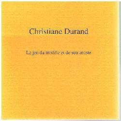 Christiane Durand.  Le jeu du Modèle et de son artiste.