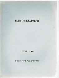 Martin Lammert.   Katalog.