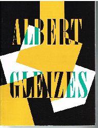 Albert Gleizes.  1881 - 1953. Retrospektive.