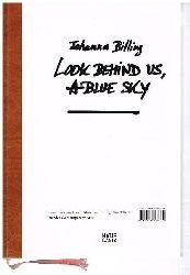 Billing, Johanna:  Look Behind Us, A blue Sky.