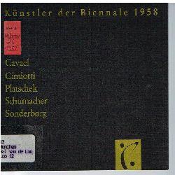 Künstler der Biennale 1958.  Cavael. Ciniotti. Platschek. Schumacher. Sonderborg.