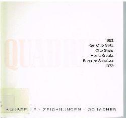 Karl Otto Götz. Otto Greis. Heinz Kreutz. Bernard Schultze 1972.  Quadriga. Aquarelle. Zeichnungen. Gouachen.