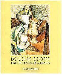 Kosinski, Dorothy M.:  Douglas Cooper und die Meister des Kubismus. ... And the Masters of Cubism.