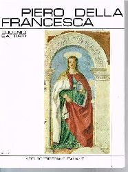 Battisti, Eugenio:  Piera Della Francesca. 2 Bände in italienischer Sprache.